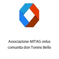 Associazione MITAG onlus comunita don Tonino Bello