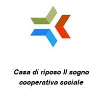 Casa di riposo Il sogno cooperativa sociale