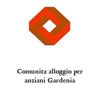 Comunita alloggio per anziani Gardenia