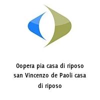 Oopera pia casa di riposo san Vincenzo de Paoli casa di riposo