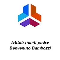 Istituti riuniti padre Benvenuto Bambozzi