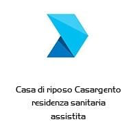 Casa di riposo Casargento residenza sanitaria assistita