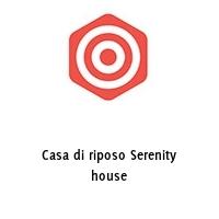 Casa di riposo Serenity house