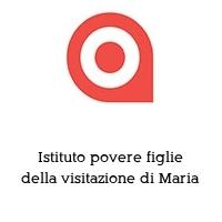 Istituto povere figlie della visitazione di Maria