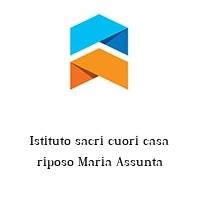 Istituto sacri cuori casa riposo Maria Assunta