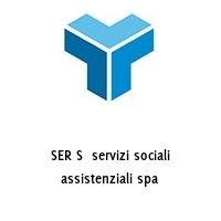 SER S  servizi sociali assistenziali spa