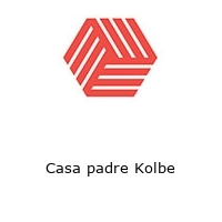 Casa padre Kolbe