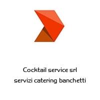 Cocktail service srl servizi catering banchetti