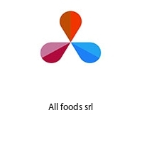 All foods srl