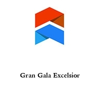Gran Gala Excelsior