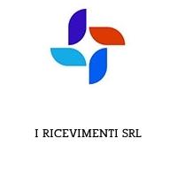 I RICEVIMENTI SRL