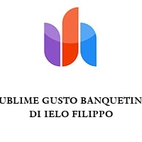 SUBLIME GUSTO BANQUETING DI IELO FILIPPO