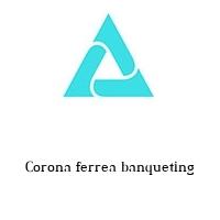 Corona ferrea banqueting
