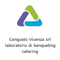 Congusto Vicenza srl laboratorio di banqueting catering