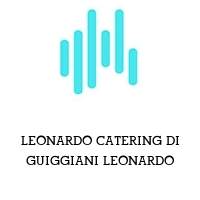 LEONARDO CATERING DI GUIGGIANI LEONARDO