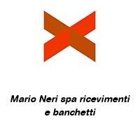 Mario Neri spa ricevimenti e banchetti