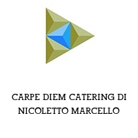 CARPE DIEM CATERING DI NICOLETTO MARCELLO