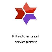 Kilt ristorante self service pizzeria