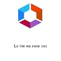 La vie en rose sas