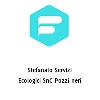 Stefanato Servizi Ecologici SnC Pozzi neri