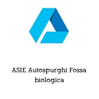 ASIE Autospurghi Fossa biologica