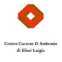Centro Caravan D Ambrosio di Elisei Luigia