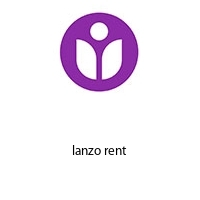 lanzo rent