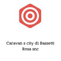 Caravan s city di Bassetti Rosa snc