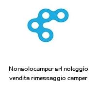 Nonsolocamper srl noleggio vendita rimessaggio camper
