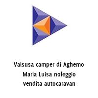 Valsusa camper di Aghemo Maria Luisa noleggio vendita autocaravan