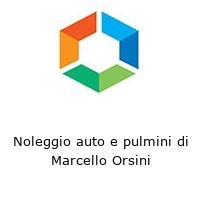 Noleggio auto e pulmini di Marcello Orsini