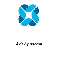Avir by carvan