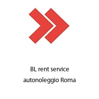 BL rent service autonoleggio Roma