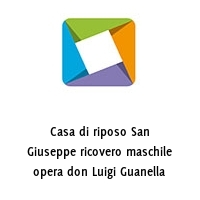 Casa di riposo San Giuseppe ricovero maschile opera don Luigi Guanella