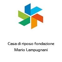Casa di riposo fondazione Mario Lampugnani