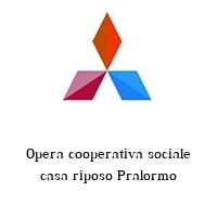 Opera cooperativa sociale casa riposo Pralormo