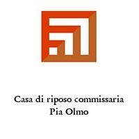 Casa di riposo commissaria Pia Olmo