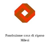 Fondazione casa di riposo Milesi