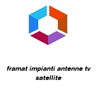 framat impianti antenne tv satellite