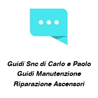 Guidi Snc di Carlo e Paolo Guidi Manutenzione Riparazione Ascensori