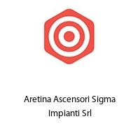 Aretina Ascensori Sigma Impianti Srl