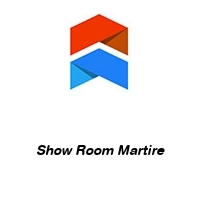 Show Room Martire
