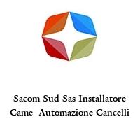 Sacom Sud Sas Installatore Came  Automazione Cancelli