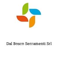 Dal Bosco Serramenti Srl