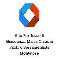 Allu Fer Idea di Giacobazzi Maria Claudia Fabbro Serramentista Montatore