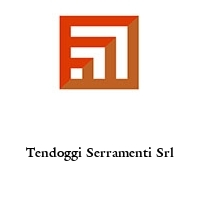 Tendoggi Serramenti Srl