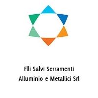 Flli Salvi Serramenti Alluminio e Metallici Srl