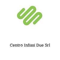 Centro Infissi Due Srl