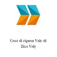 Casa di riposo Valy di Ziza Valy