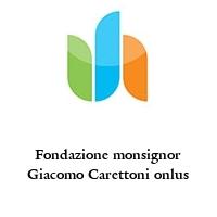 Fondazione monsignor Giacomo Carettoni onlus